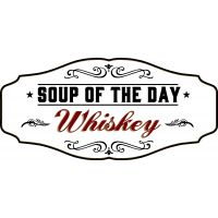 'Soup of the Day: Whiskey' Kensington Sign