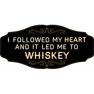 'My Heart Led Me to Whiskey' Kensington Sign