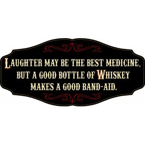 'Whiskey Makes A Good Band-Aid' Kensington Sign