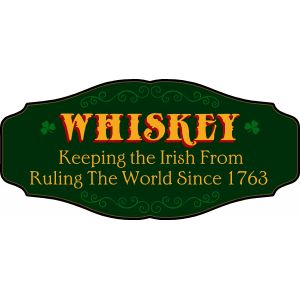 'Whiskey: Keeping the Irish from Ruling the World' Kensington Sign