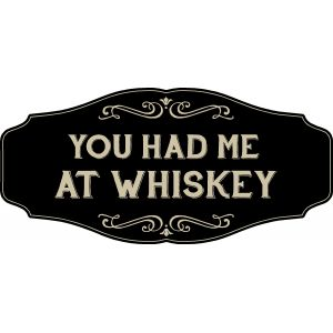 'You Had Me At Whiskey' Kensington Sign
